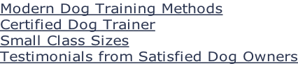 Modern Dog Training Methods Certified Dog Trainer Small Class Sizes Testimonials from Satisfied Dog Owners